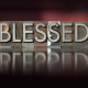 Don't Call Me Lucky….Call Me Blessed